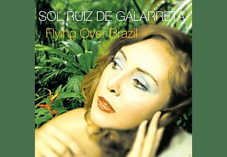 Sol Ruiz De Galarreta - Flying Over Brazil  - (CD)