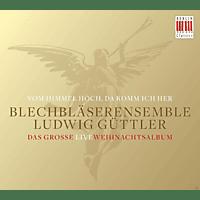Ludwig Blechbläserensemble Güttler - Vom Himmel Hoch, Da Komm Ich Her [CD]