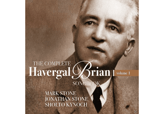 Jonathan Stone, Mark Stone, Sholto Kynoch - The Complete Havergal Brian Songbook Vol.1 - (CD)