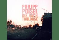 Philipp Poisel - BIS NACH TOULOUSE [CD]