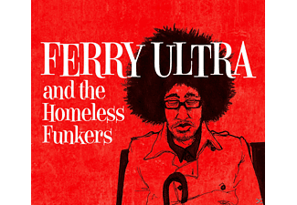 Ferry Ultra - Ferry Ultra and the Homeless Funkers  - (CD)