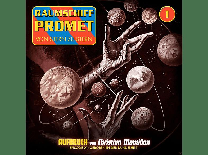 Raumschiff Promet - Raumschiff Promet - Von Stern zu Stern 01: Geboren in der Dunkelheit - Aufbruch Teil 1 - (CD)