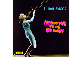 Lillian Briggs - I Want You To Be My Baby  - (CD)