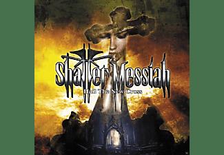 Shatter Messiah - Hail The New Cross  - (CD)
