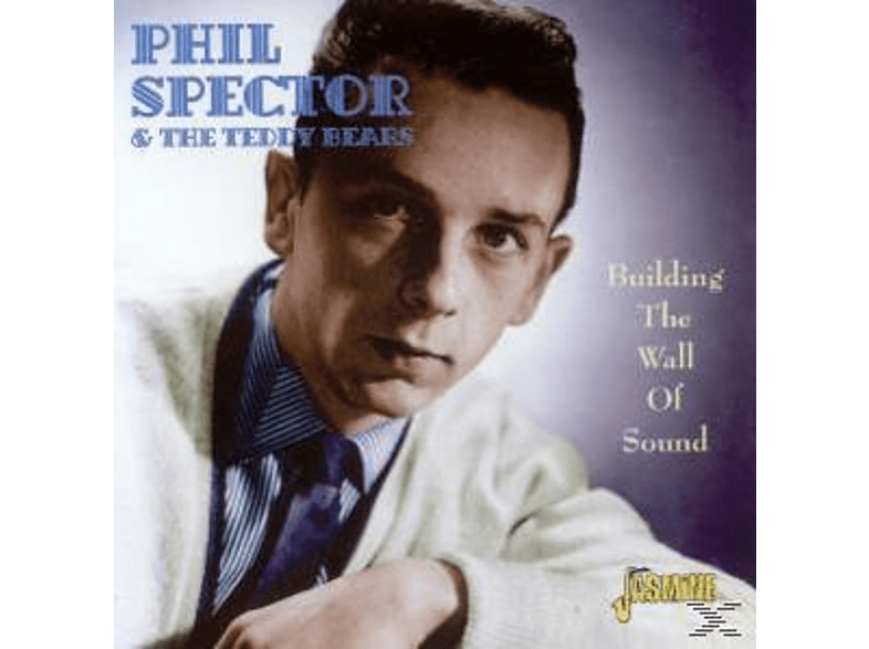 Phil & The Teddy Bears Spector - Building The Wall Of Sound [CD]