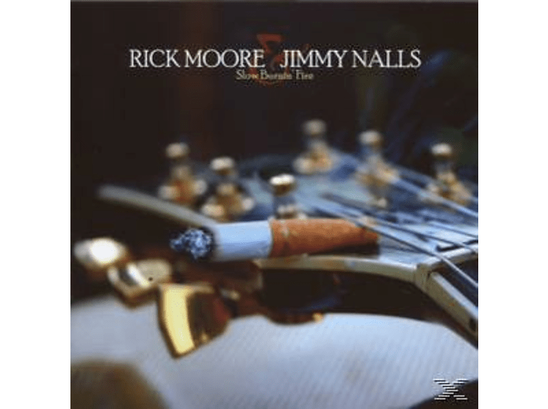 Jimmy Nalls, Moore, Rick / Nalls, Jimmy - Slow Burnin' Fire [CD]
