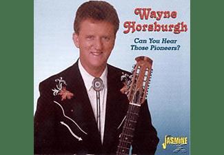 Wayne Horsburgh - CAN YOU HEAR THOSE PIONEERS?  - (CD)