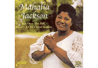 Mahalia Jackson - Just Over The Hill,There's A City Called Heaven  - (CD)