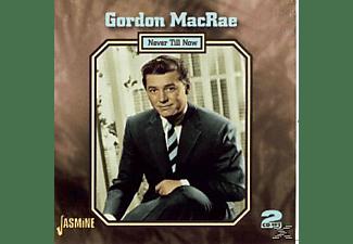Gordon Macrae - Never Till Now  - (CD)