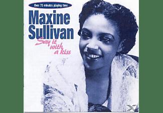 Maxine Sullivan - Say It With A Kiss  - (CD)