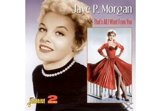 Jaye P. Morgan - THAT'S ALL I WANT FROM YOU  - (CD)