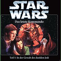 Star Wars - Das Letzte Kommando-Teil 5: In der Gewalt des dunklen Jedi - (CD)