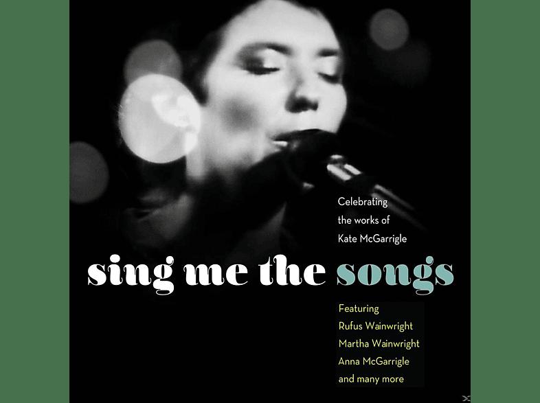 VARIOUS - Sing Me The Songs-Celebrating Kate Mcgarrigle [CD]