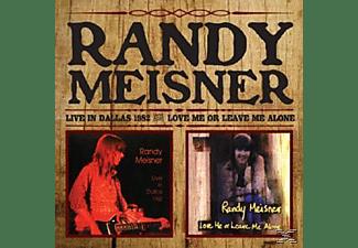 Randy Meisner - Live In Dallas / Love Me Or Leave Me Alone  - (CD)