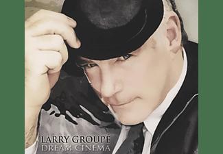 Larry Groupe - Dream Cinema  - (CD)