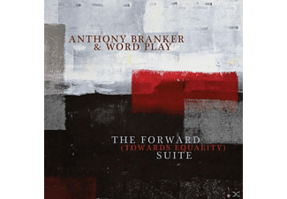 Anthony Branker & Word Play - The Forward (Towards Equality) Suite  - (CD)