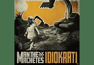 Man The Machetes - Idiokrati  - (CD)