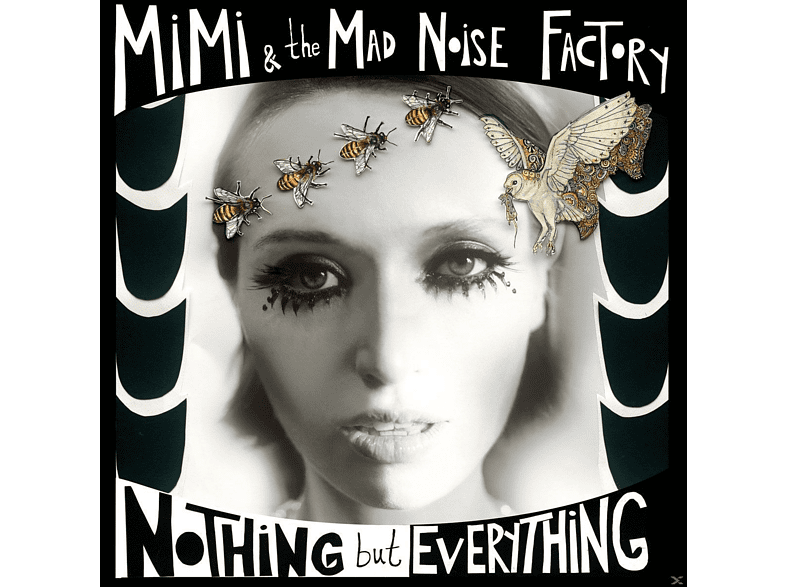 Mimi & The Mad Noise Factory - Nothing But Everything [CD]