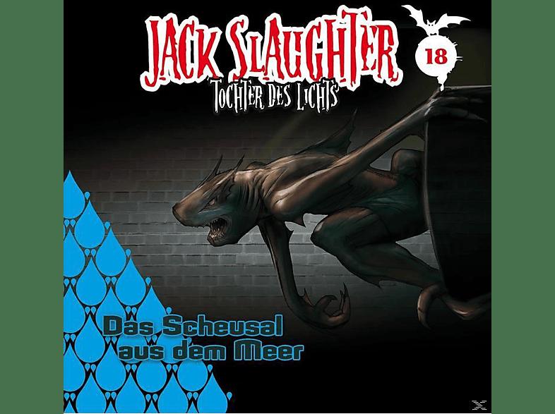 Jack Slaughter - Tochter Des Lichts - Jack Slaughter 18: Das Scheusal aus dem Meer - (CD)