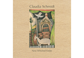 Claudia Schmidt - NEW WHIRLED ORDER  - (CD)