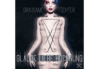Grausame Toechter - Glaube Liebe Hoffnung  - (CD)