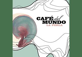 Cafe Del Mundo - La Perla  - (CD)