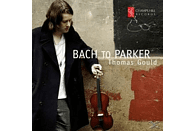 Thomas Gould - Bach to Parker-Musik für Violine [CD]