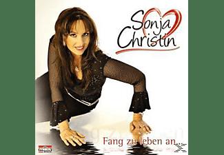 Sonja Christin - Fang zu leben an  - (CD)