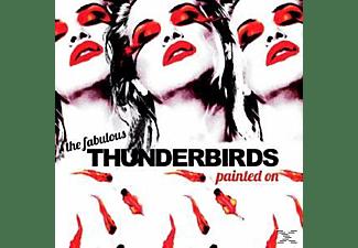 Fabulous Thunderbird - Painted On  - (CD)