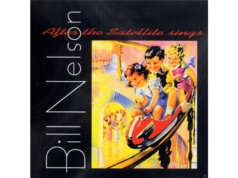 Bill Nelson - After The Satellite Sings [CD]