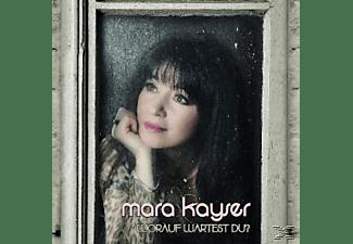 Mara Kayser - Worauf Wartest Du?  - (CD)