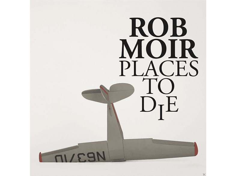 Rob Moir - Places To Die [CD]