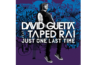 David Guetta feat. Taped Rai - Just One Last Time [Maxi Single CD]