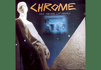 Chrome - Half Machine Lip Moves  - (CD)