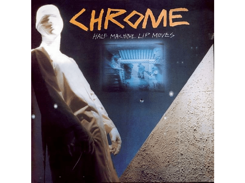 Chrome - Half Machine Lip Moves [CD]