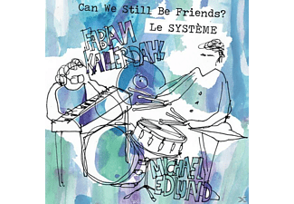 Le Systeme - CAN WE STILL BE FRIENDS  - (CD)