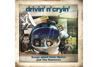 Drivin' N' Cryin' - Songs About Cars, Space And The Ramones  - (CD)