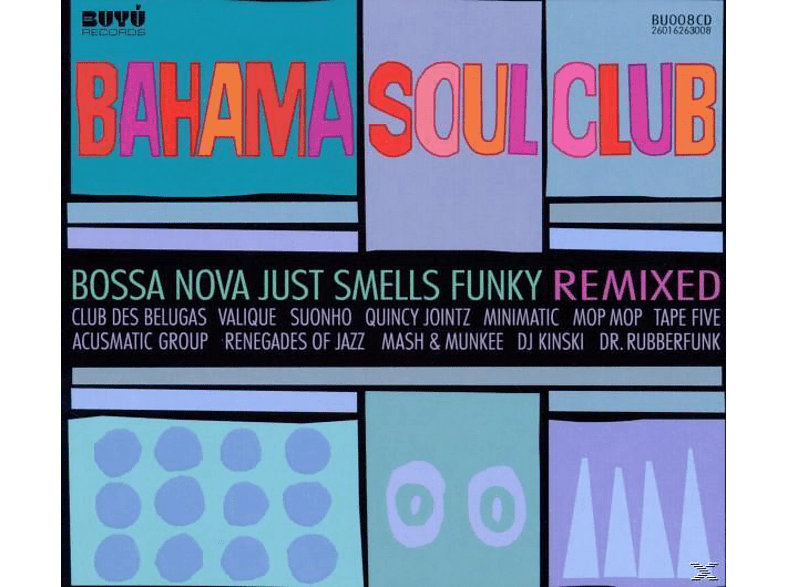 The Bahama Soul Club - Bossa Nova Just Smells Funky Remixed [CD]