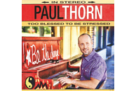 Paul Thorn - Too Blessed To Be Stressed [CD]