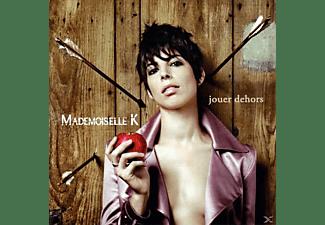 Mademoiselle K. - Jouer Dehors  - (CD)