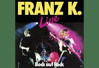 FRANZ K. - Bock Auf Rock-Live  - (CD)