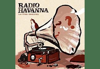 Radio Havanna - Lauter Zweifel  - (CD)