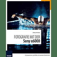 FRANZIS-VERLAG Fotografie mit der Sony Alpha 6000 Kamerabuch