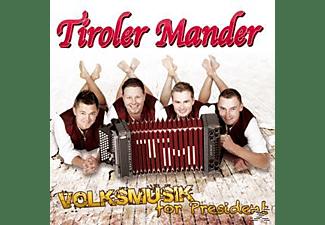 Tiroler Mander - Volksmusik for President  - (CD)