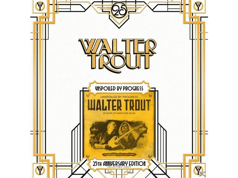 Walter Trout - Unspoiled By Progress - (25th Anniversary Series) [Vinyl]