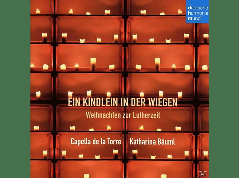 Capella De La Torre - Ein Kindlein In Der Wiegen-Weihnachten Zur Luthe [CD]