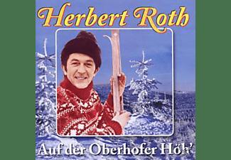 Herbert Und Sein Ensemble Roth - Auf Der Oberhofer Höh'  - (CD)