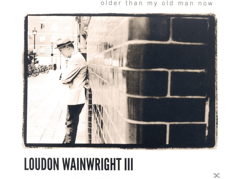 Loudon Wainwright Iii - Older Than My Old Man Now [CD]