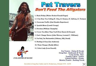 Pat Travers - Don't Feed The Alligators  - (CD)