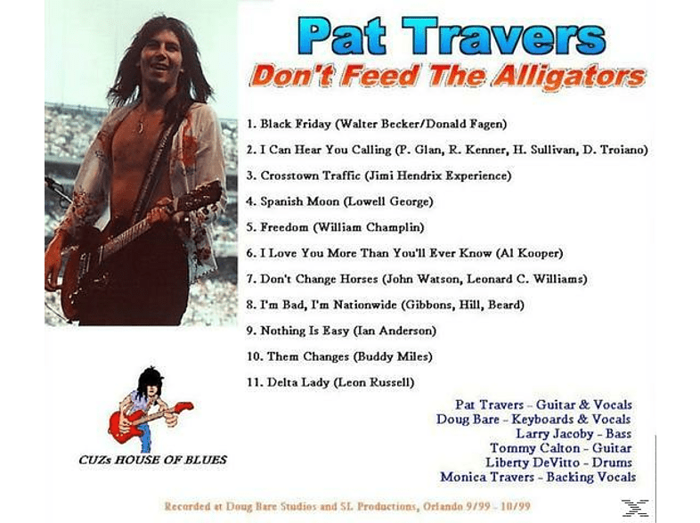 Pat Travers - Don't Feed The Alligators [CD]